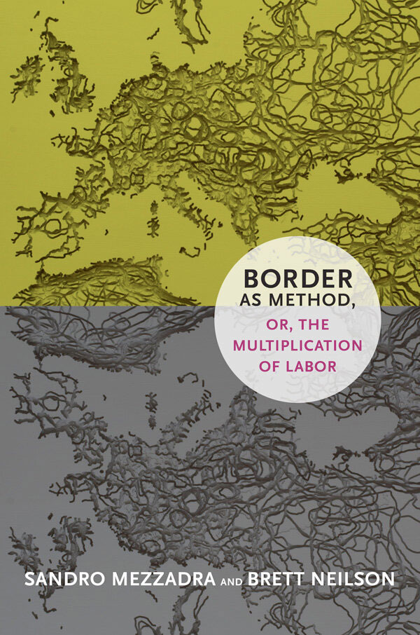 Border as Method: Or the Multiplication of Labor